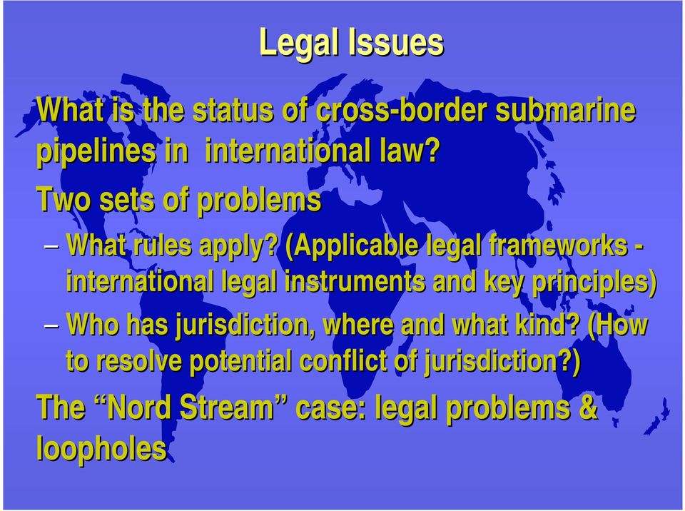 (Applicable legal frameworks - international legal instruments and key principles) Who