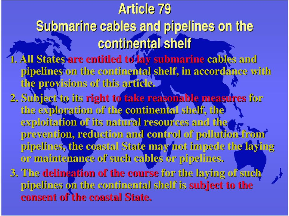 Subject to its right to take reasonable measures for the exploration of the continental shelf, the exploitation of its natural resources and the prevention,
