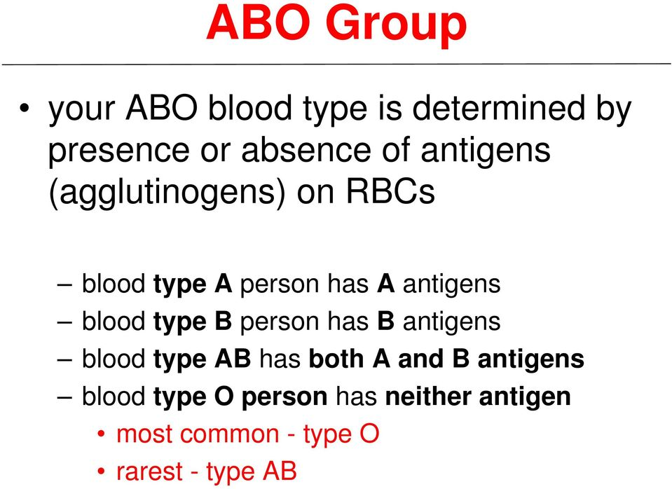 blood type B person has B antigens blood type AB has both A and B