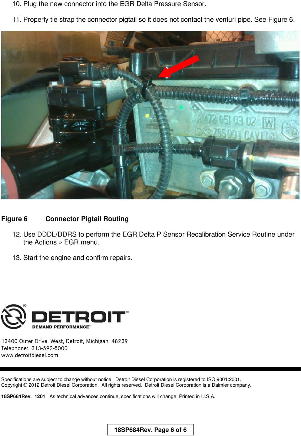 13400 Outer Drive, West, Detroit, Michigan 48239 Telephone: 313-592-5000 www.detroitdiesel.com Specifications are subject to change without notice.
