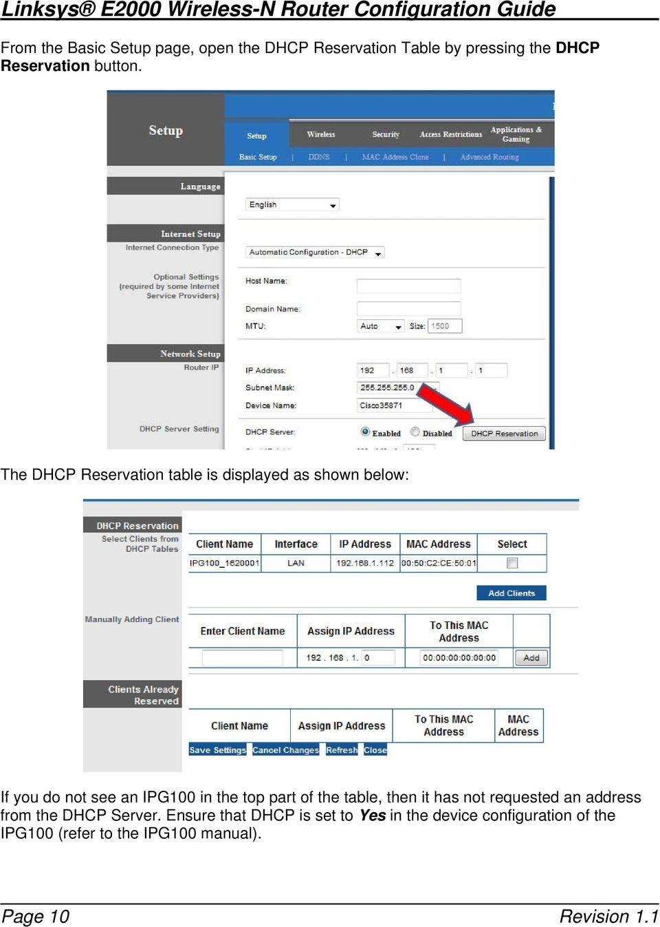 The DHCP Reservation table is displayed as shown below: If you do not see an IPG100 in the top part of the