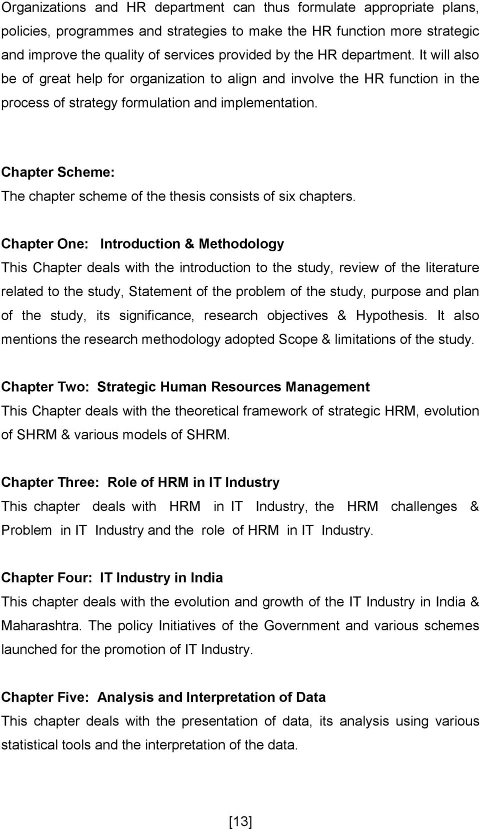 Chapter Scheme: The chapter scheme of the thesis consists of six chapters.