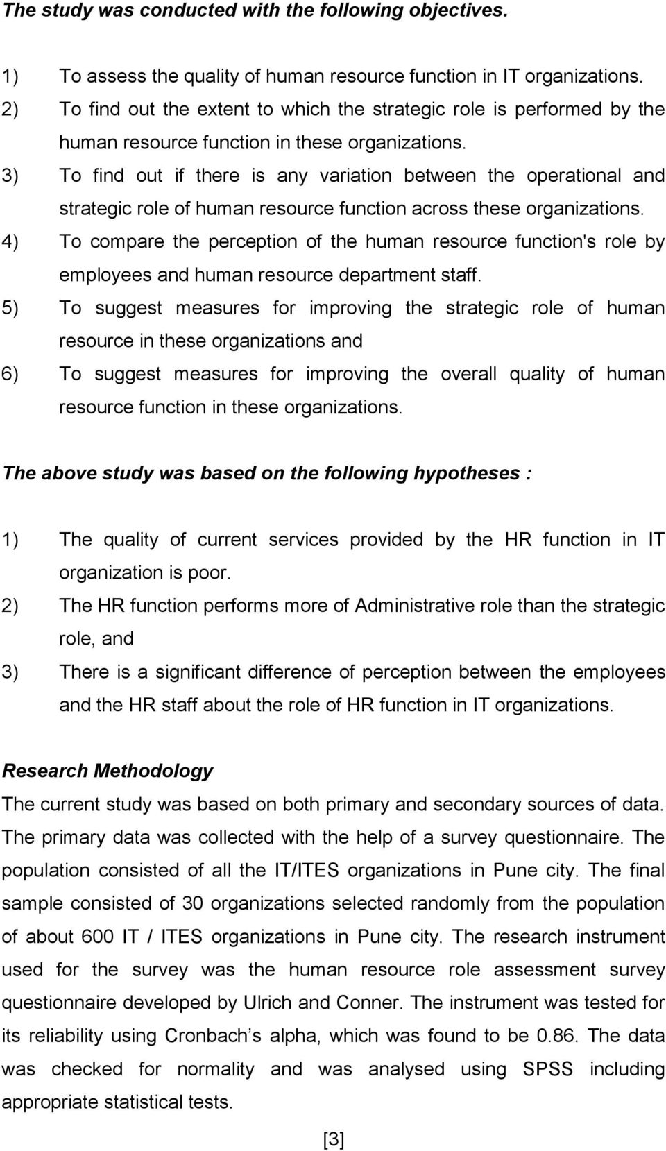 3) To find out if there is any variation between the operational and strategic role of human resource function across these organizations.