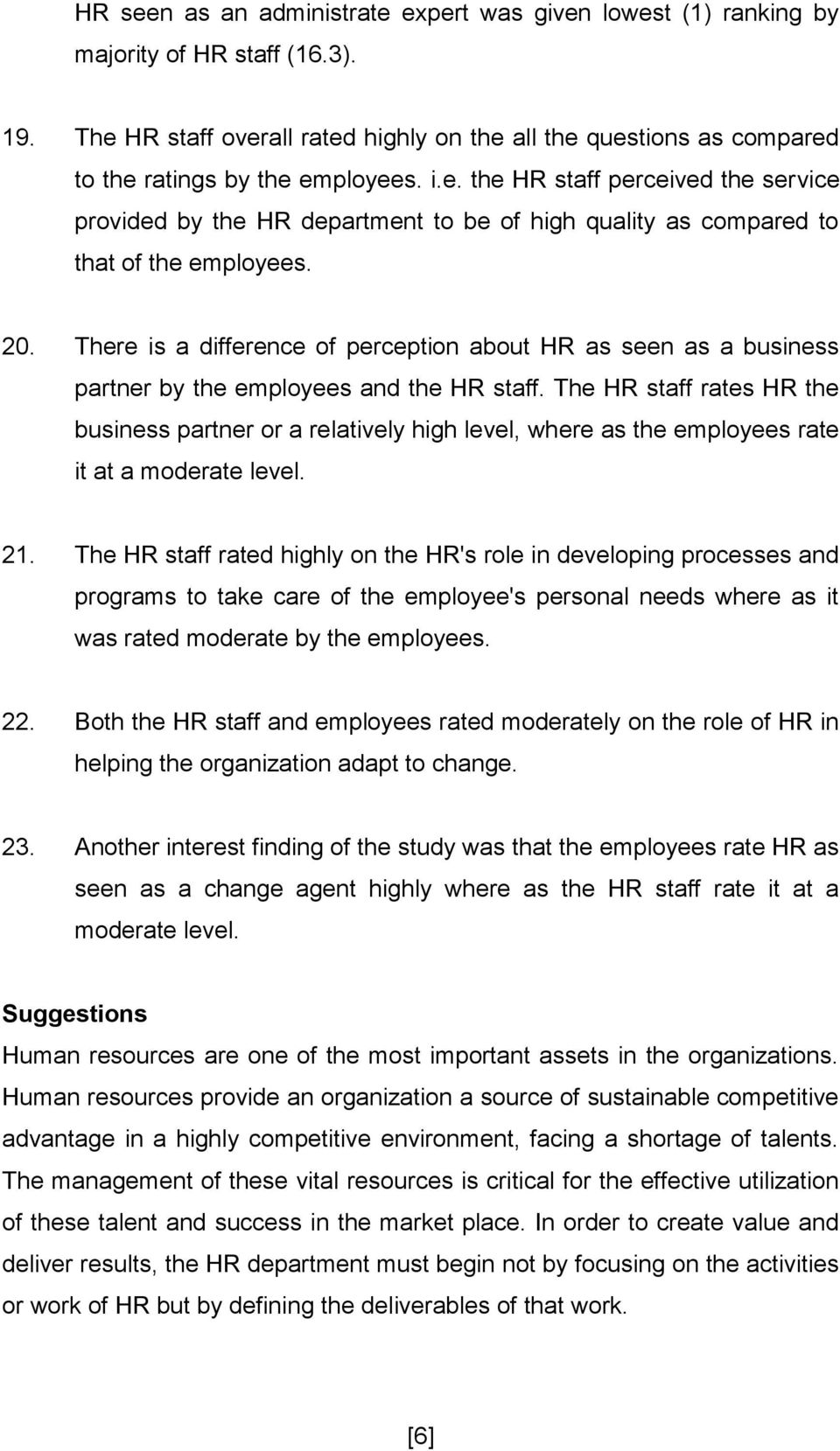 20. There is a difference of perception about HR as seen as a business partner by the employees and the HR staff.