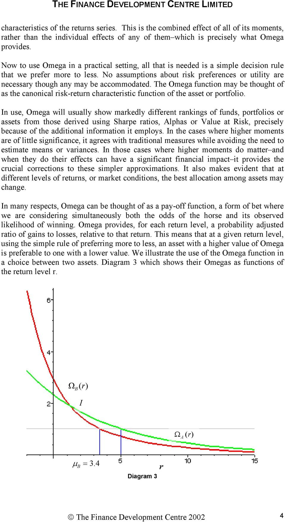 The Omega function may be thought of as the canonical isk-etun chaacteistic function of the asset o potfolio.