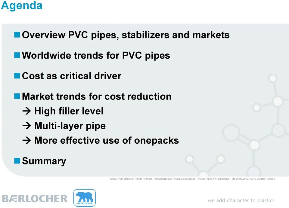 More effective use of onepacks Summary Global PVC Stabiliser Trends for Pipes