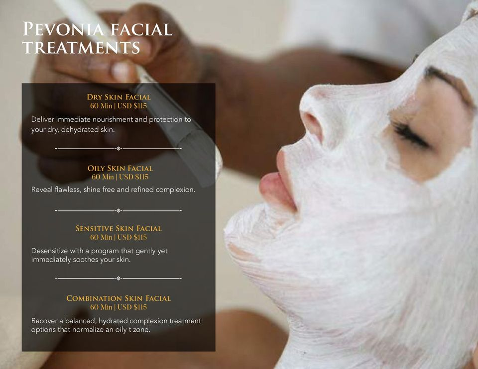 Sensitive Skin Facial 60 Min USD $115 Desensitize with a program that gently yet immediately soothes your skin.
