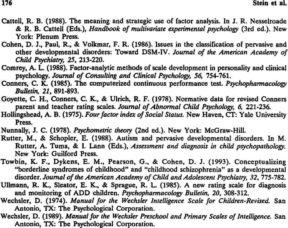 Journal of the American Academy of Child Psychiatry, 25, 213-220. Comrey, A. L. (1988). Factor-analytic methods of scale development in personality and clinical psychology.