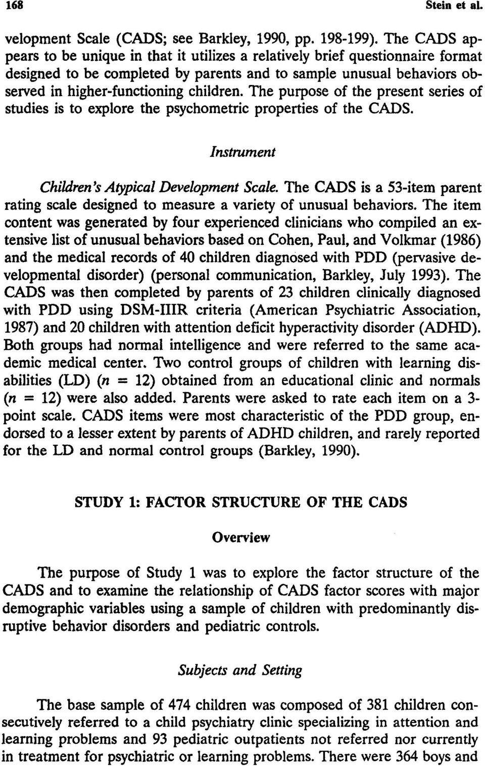 The purpose of the present series of studies is to explore the psychometric properties of the CADS. Instrument Children's Atypical Development Scale.