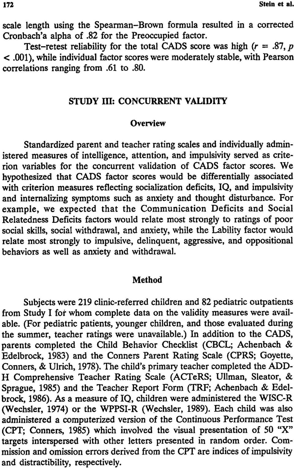 STUDY III: CONCURRENT VALIDITY Overview Standardized parent and teacher rating scales and individually administered measures of intelligence, attention, and impulsivity served as criterion variables