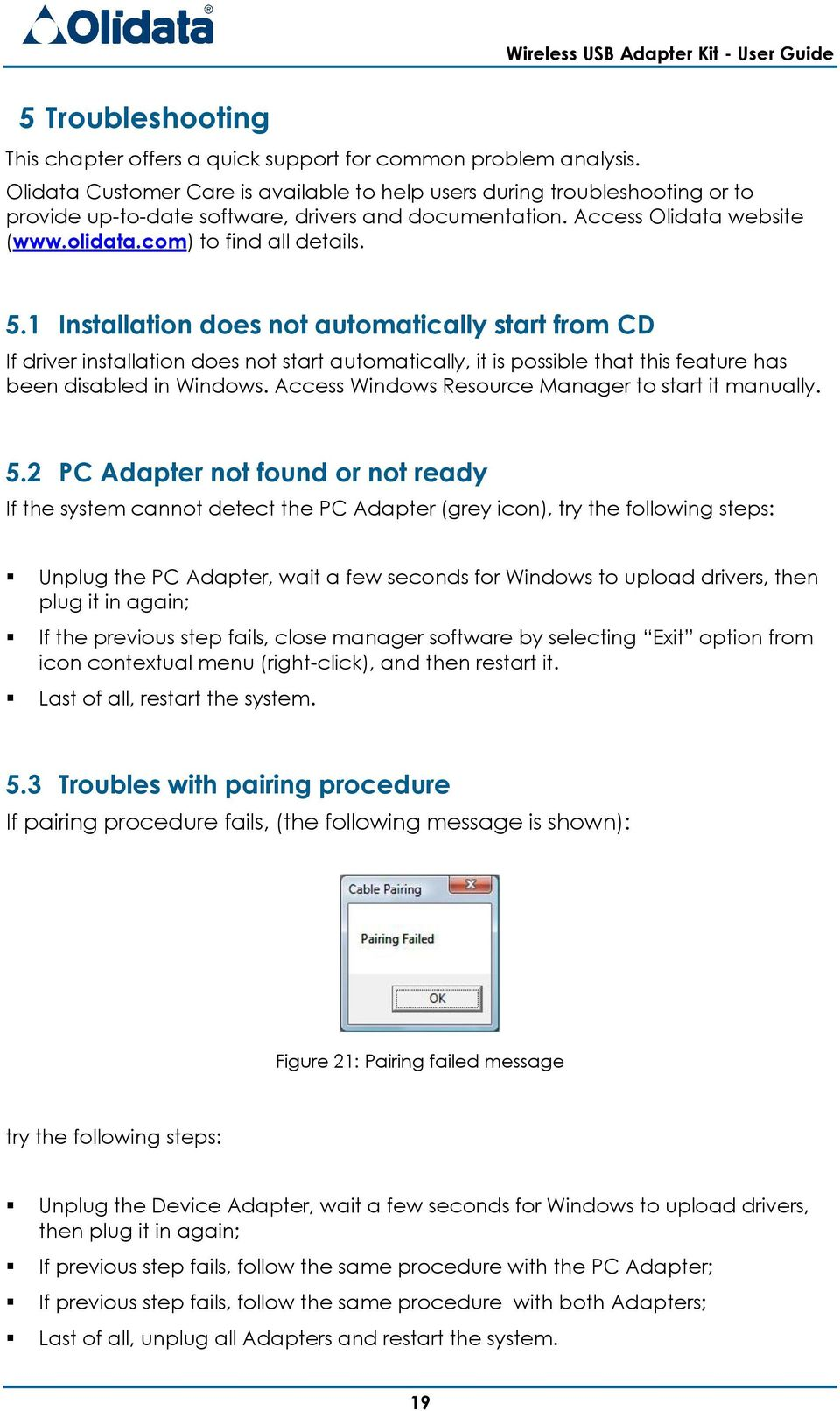 1 Installation does not automatically start from CD If driver installation does not start automatically, it is possible that this feature has been disabled in Windows.