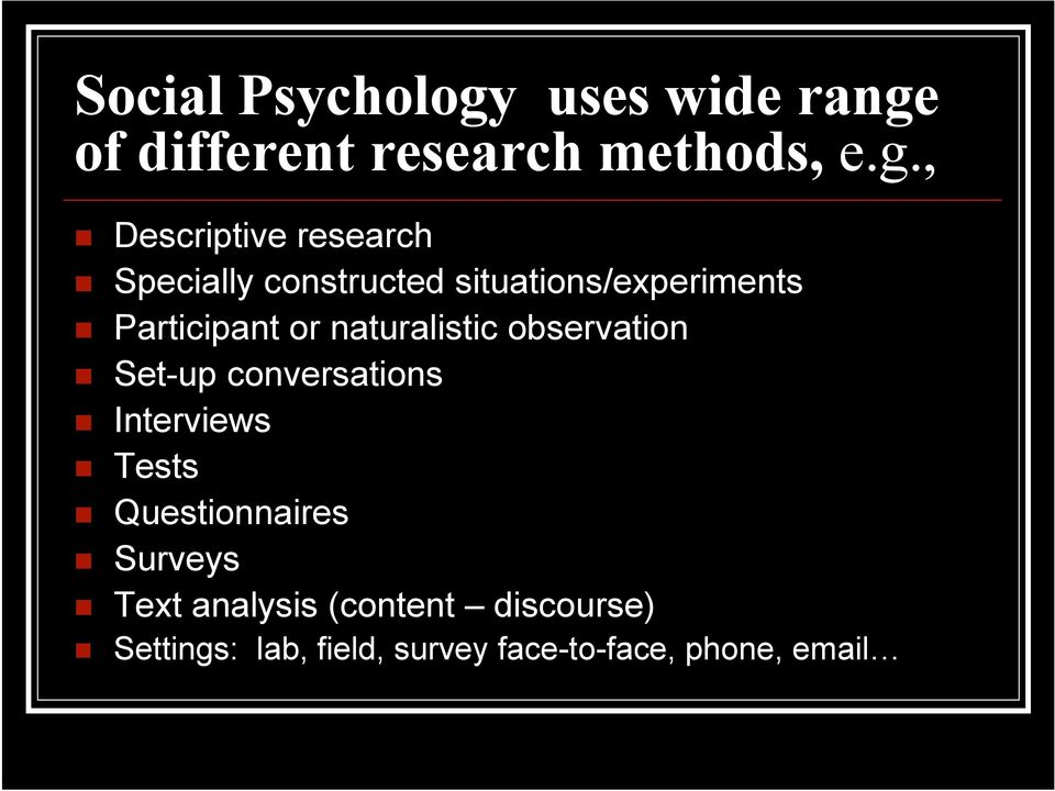 of different research methods, e.g.