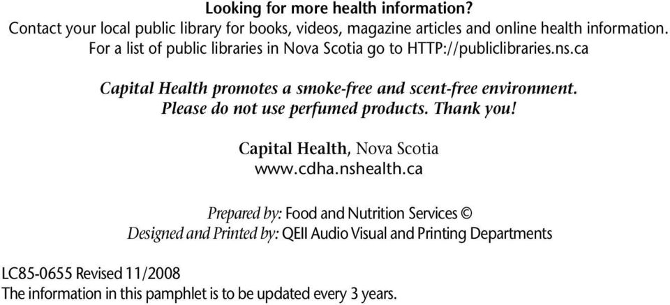 Please do not use perfumed products. Thank you! Capital Health, Nova Scotia www.cdha.nshealth.