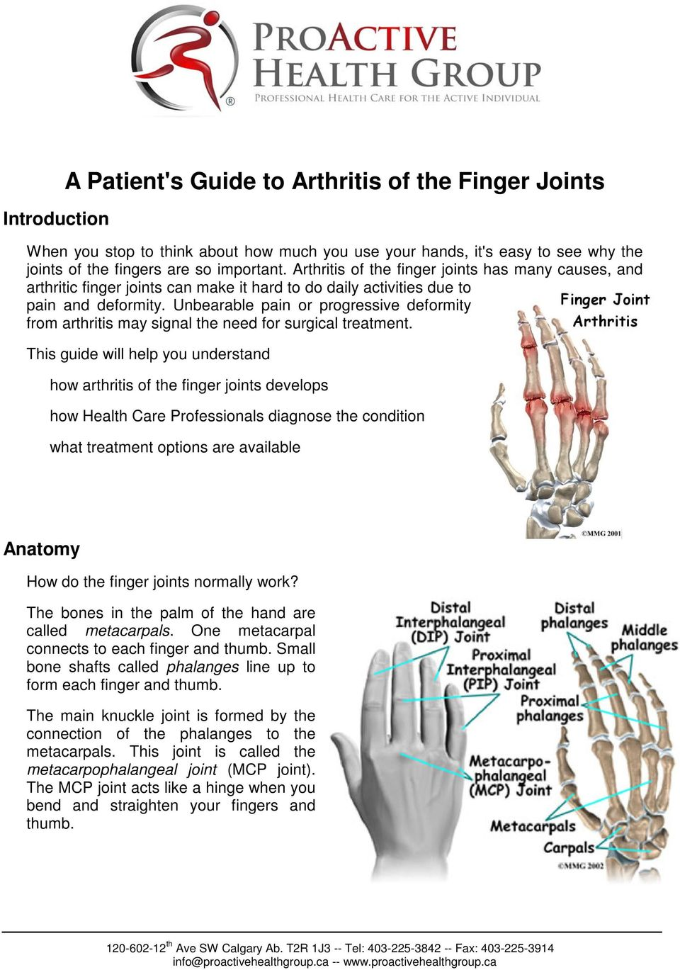 Unbearable pain or progressive deformity from arthritis may signal the need for surgical treatment.