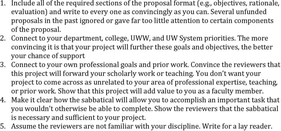 The more convincing it is that your project will further these goals and objectives, the better your chance of support 3. Connect to your own professional goals and prior work.