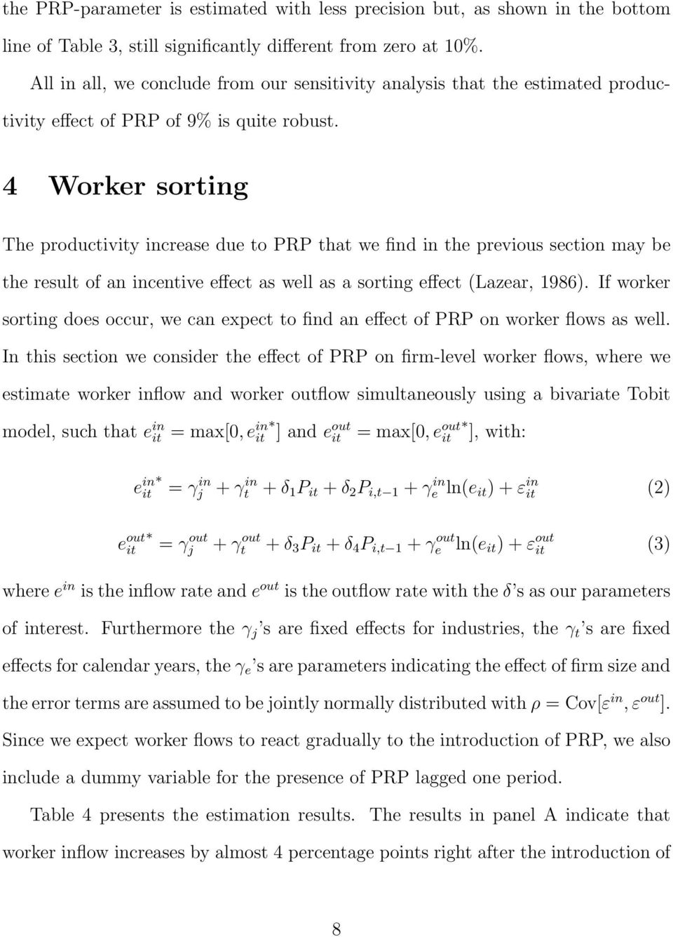 4 Worker sorting The productivity increase due to PRP that we find in the previous section may be the result of an incentive effect as well as a sorting effect (Lazear, 1986).