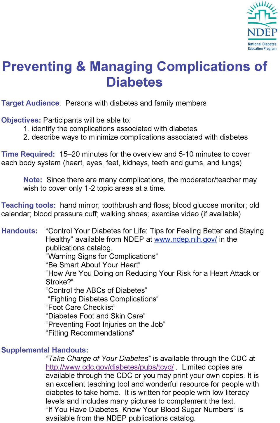 describe ways to minimize complications associated with diabetes Time Required: 15 20 minutes for the overview and 5-10 minutes to cover each body system (heart, eyes, feet, kidneys, teeth and gums,