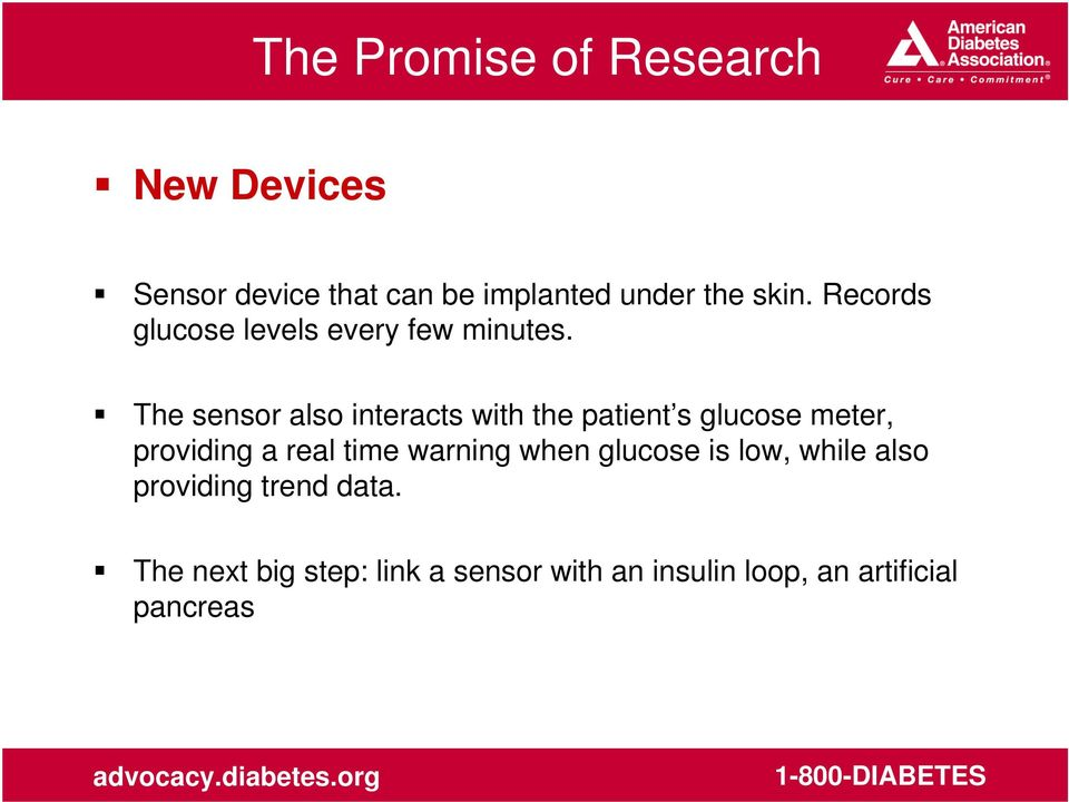 The sensor also interacts with the patient s glucose meter, providing a real time