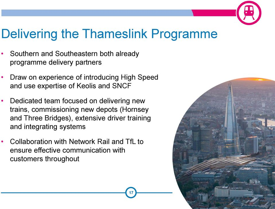 delivering new trains, commissioning new depots (Hornsey and Three Bridges), extensive driver training and