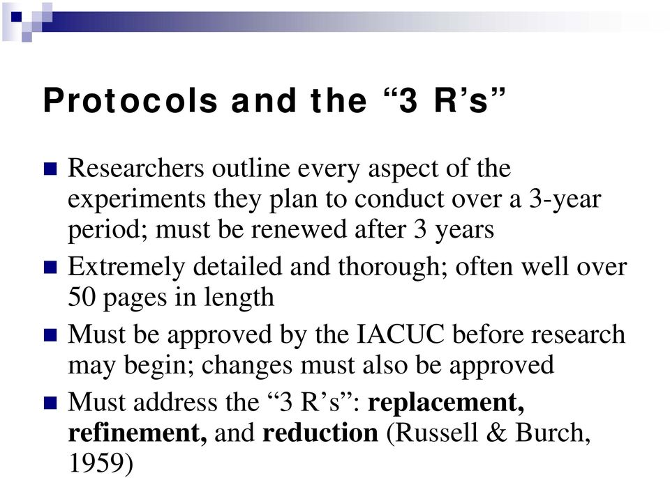 over 50 pages in length Must be approved by the IACUC before research may begin; changes must