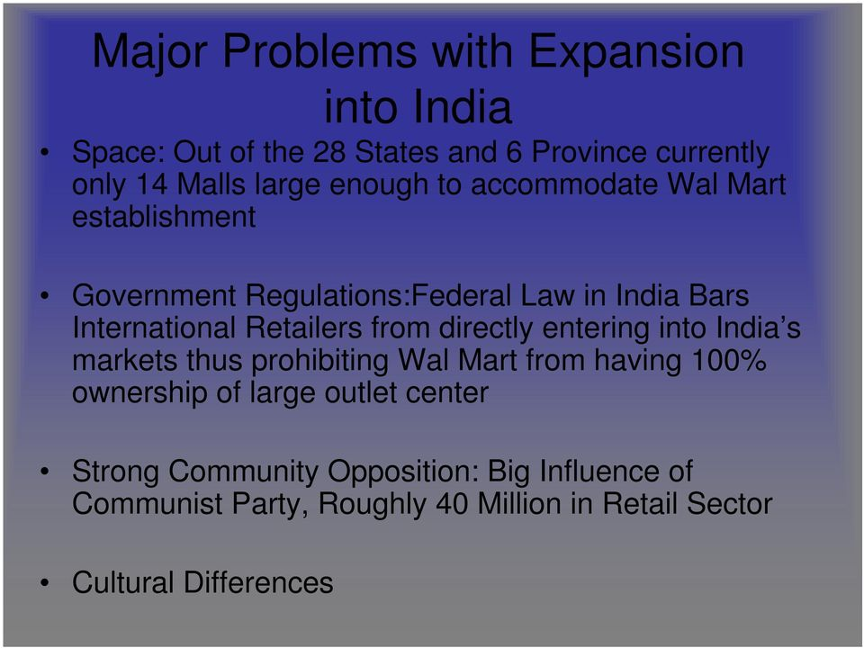 from directly entering into India s markets thus prohibiting Wal Mart from having 100% ownership of large outlet