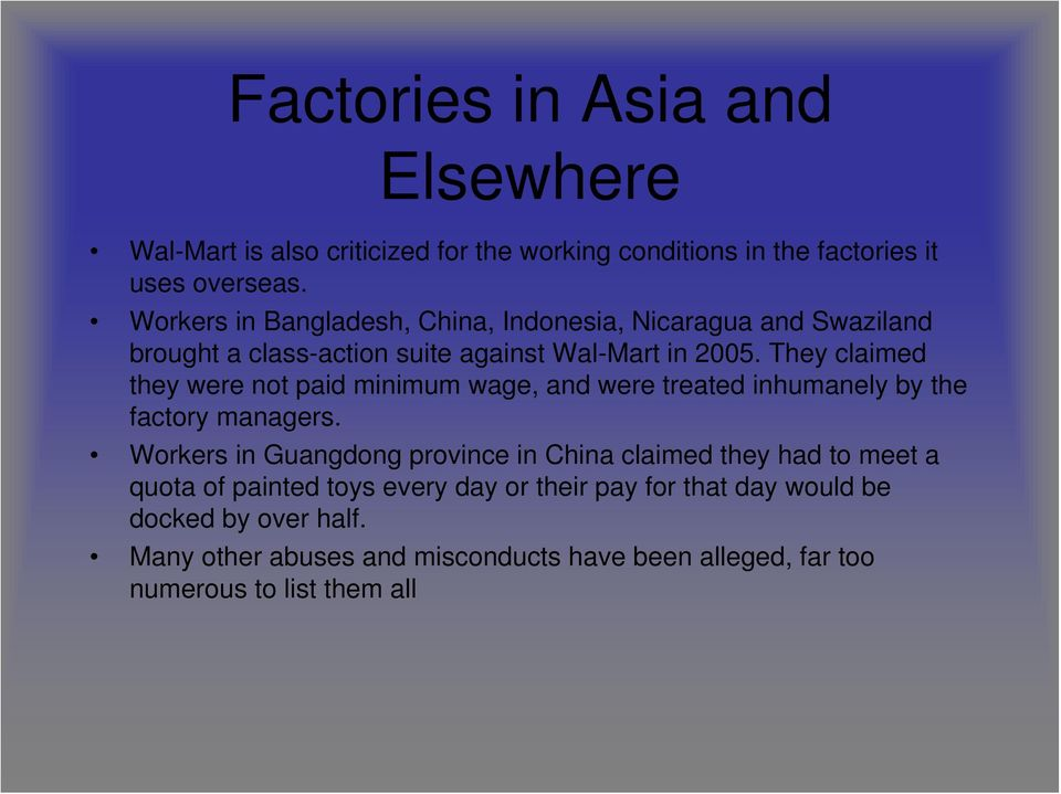 They claimed they were not paid minimum wage, and were treated inhumanely by the factory managers.