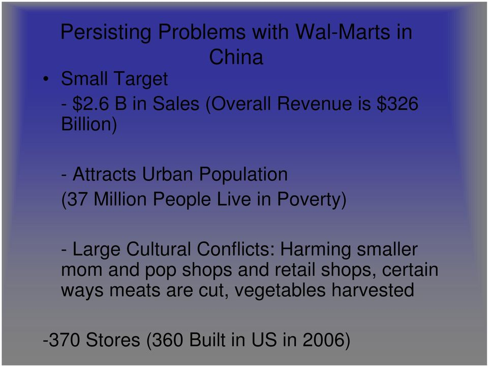 Million People Live in Poverty) - Large Cultural Conflicts: Harming smaller mom and