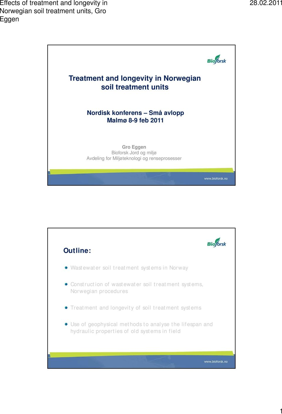 in Norway Construction of wastewater soil treatment systems, Norwegian procedures Treatment and longevity of soil
