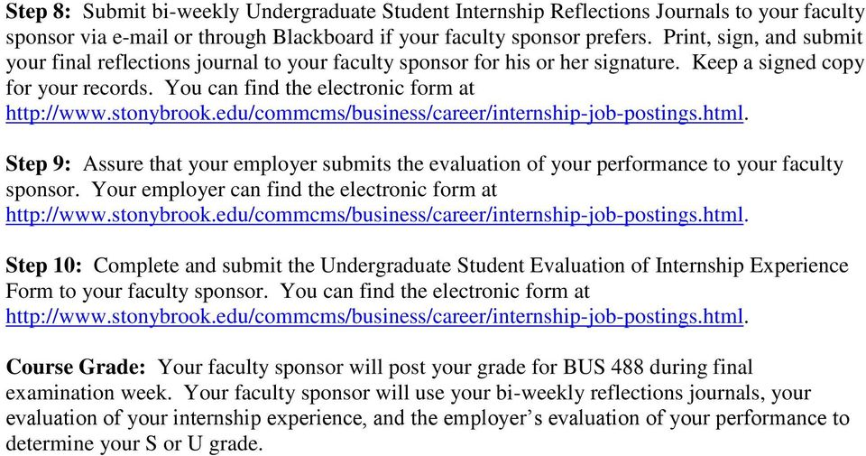 edu/commcms/business/career/internship-job-postings.html. Step 9: Assure that your employer submits the evaluation of your performance to your faculty sponsor.
