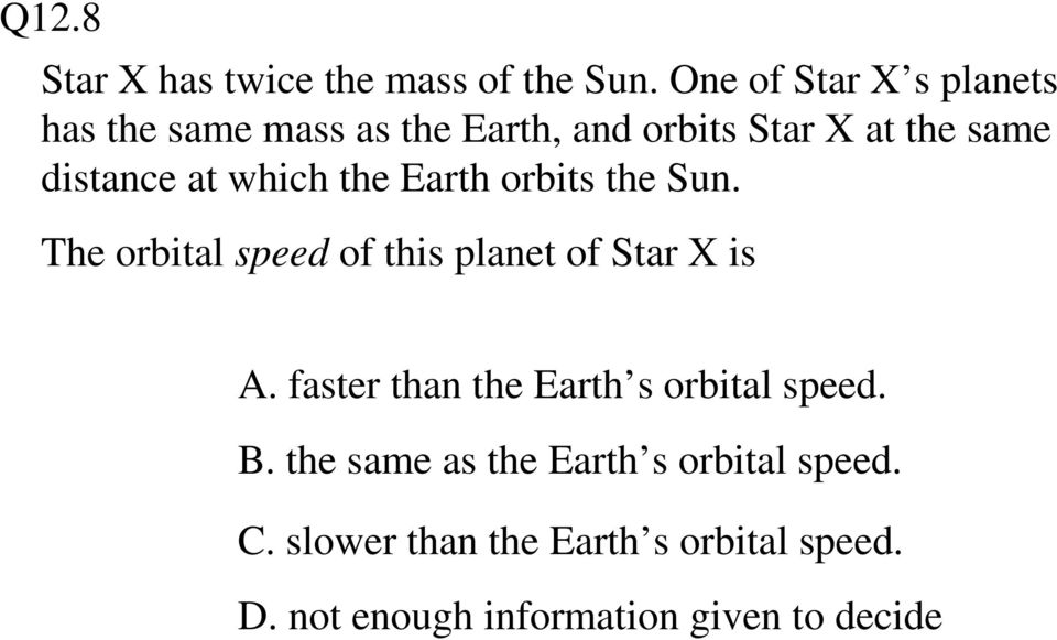 at which the Earth orbits the Sun. The orbital speed of this planet of Star X is A.