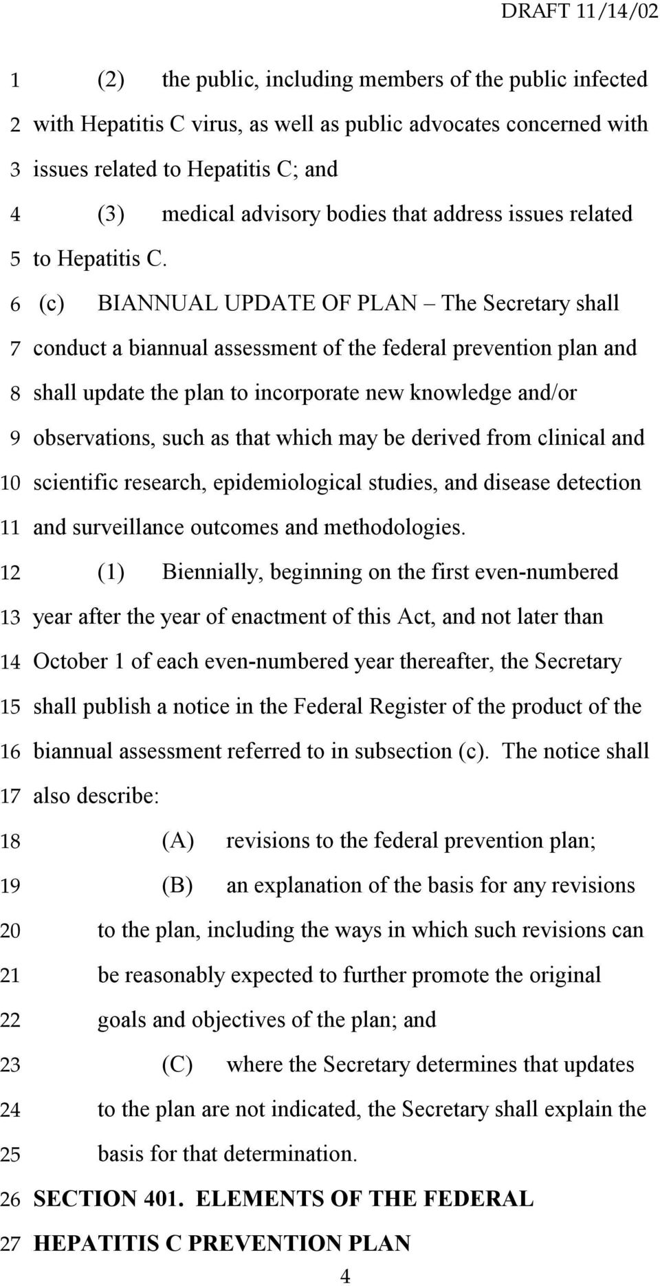 (c) BIANNUAL UPDATE OF PLAN The Secretary shall 0 conduct a biannual assessment of the federal prevention plan and shall update the plan to incorporate new knowledge and/or observations, such as that