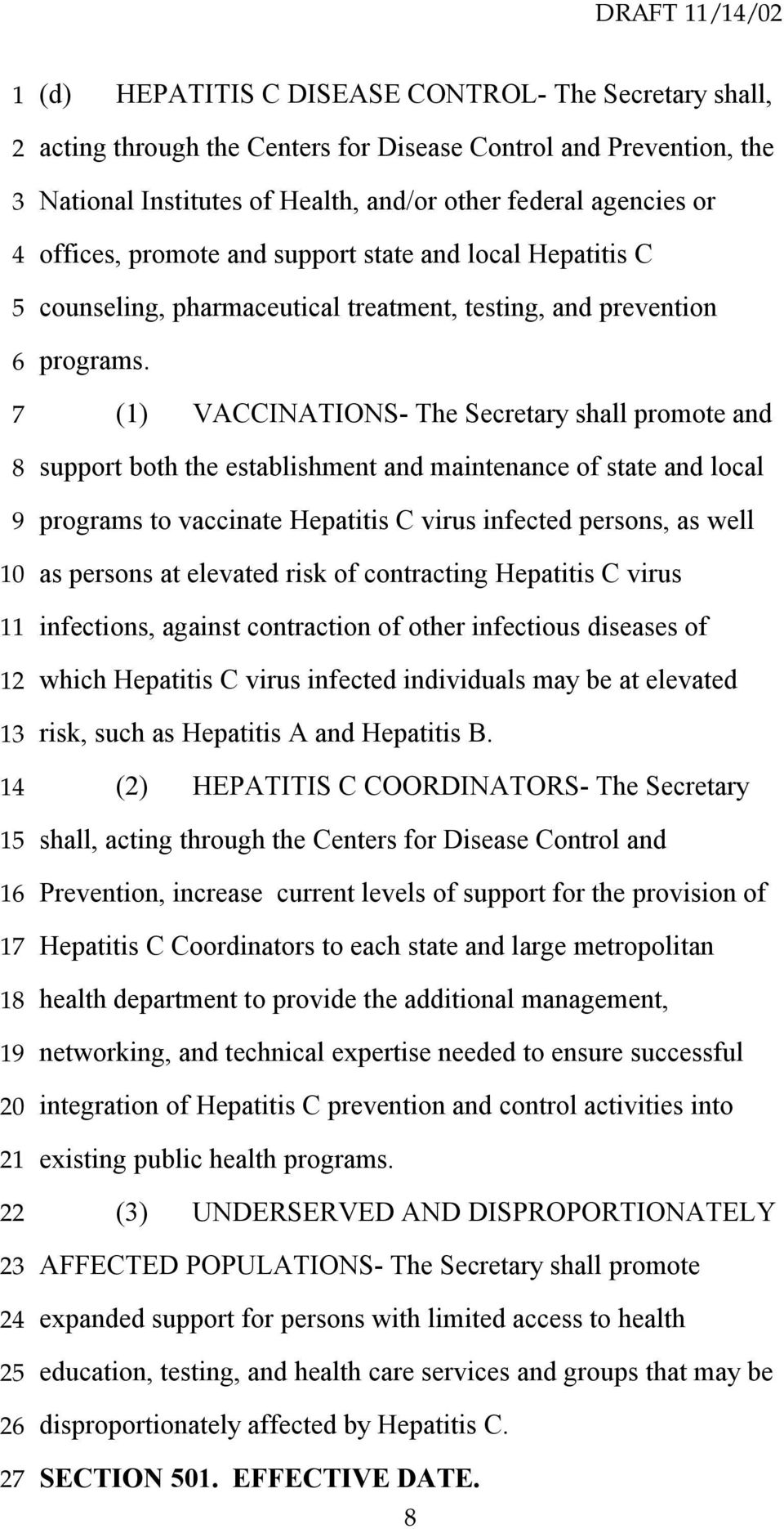 () VACCINATIONS- The Secretary shall promote and support both the establishment and maintenance of state and local programs to vaccinate Hepatitis C virus infected persons, as well as persons at