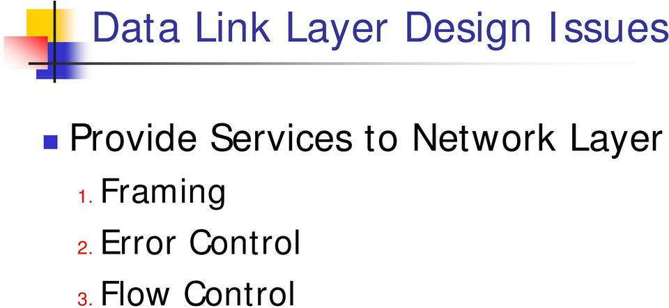 Network Layer 1. Framing 2.