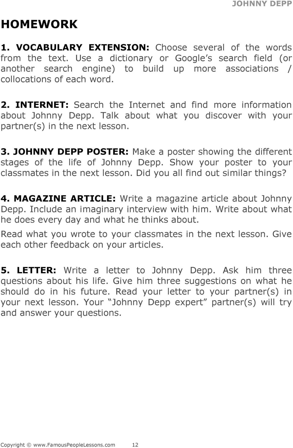 INTERNET: Search the Internet and find more information about Johnny Depp. Talk about what you discover with your partner(s) in the next lesson. 3.