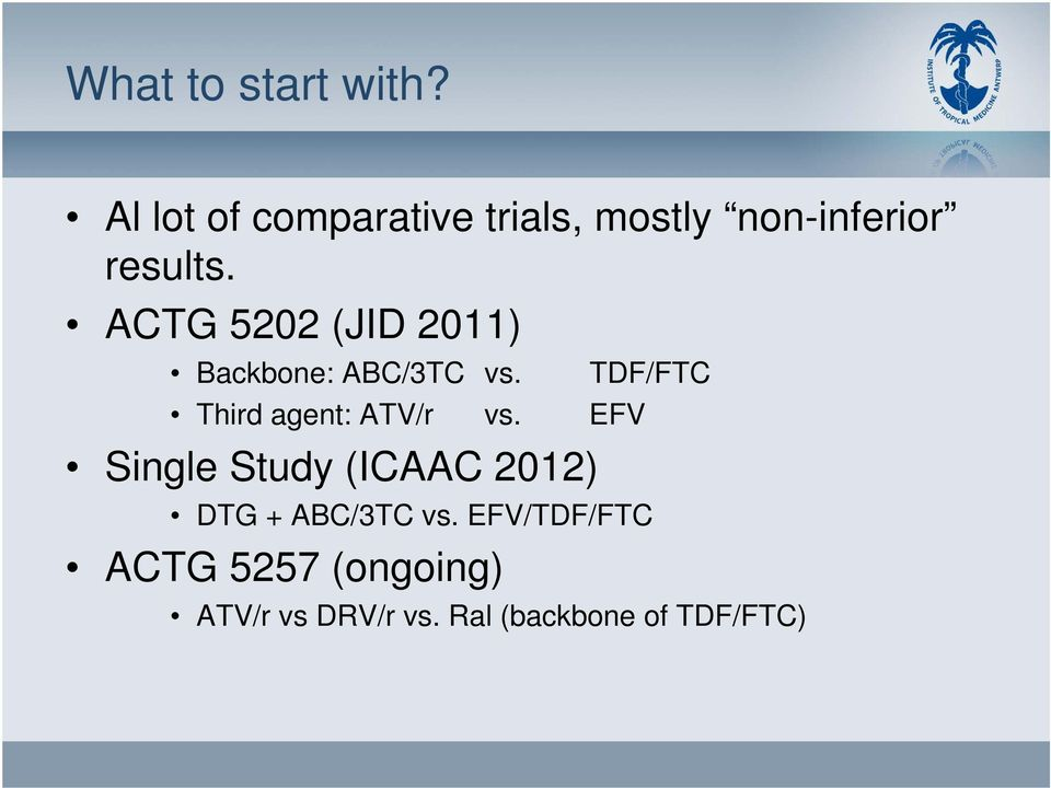 ACTG 5202 (JID 2011) Backbone: ABC/3TC vs.