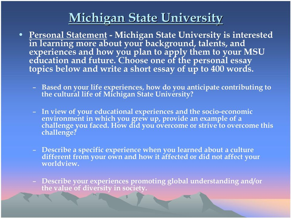 Based on your life experiences, how do you anticipate contributing to the cultural life of Michigan State University?