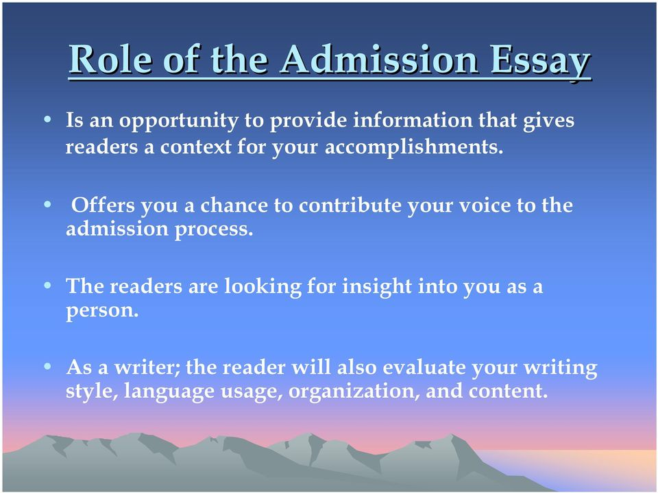 Offers you a chance to contribute your voice to the admission process.