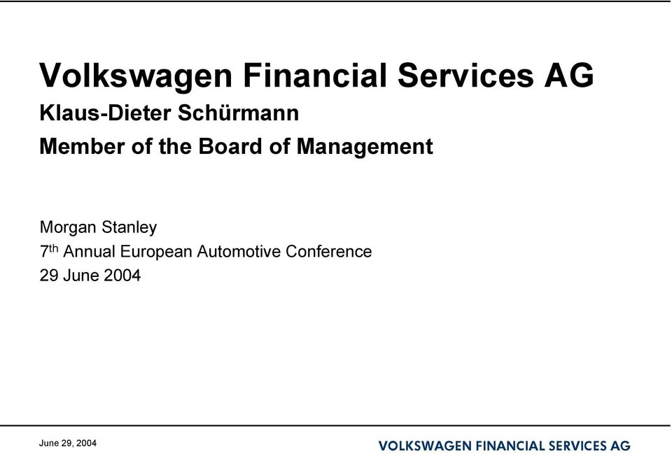 Board of Management Morgan Stanley 7 th