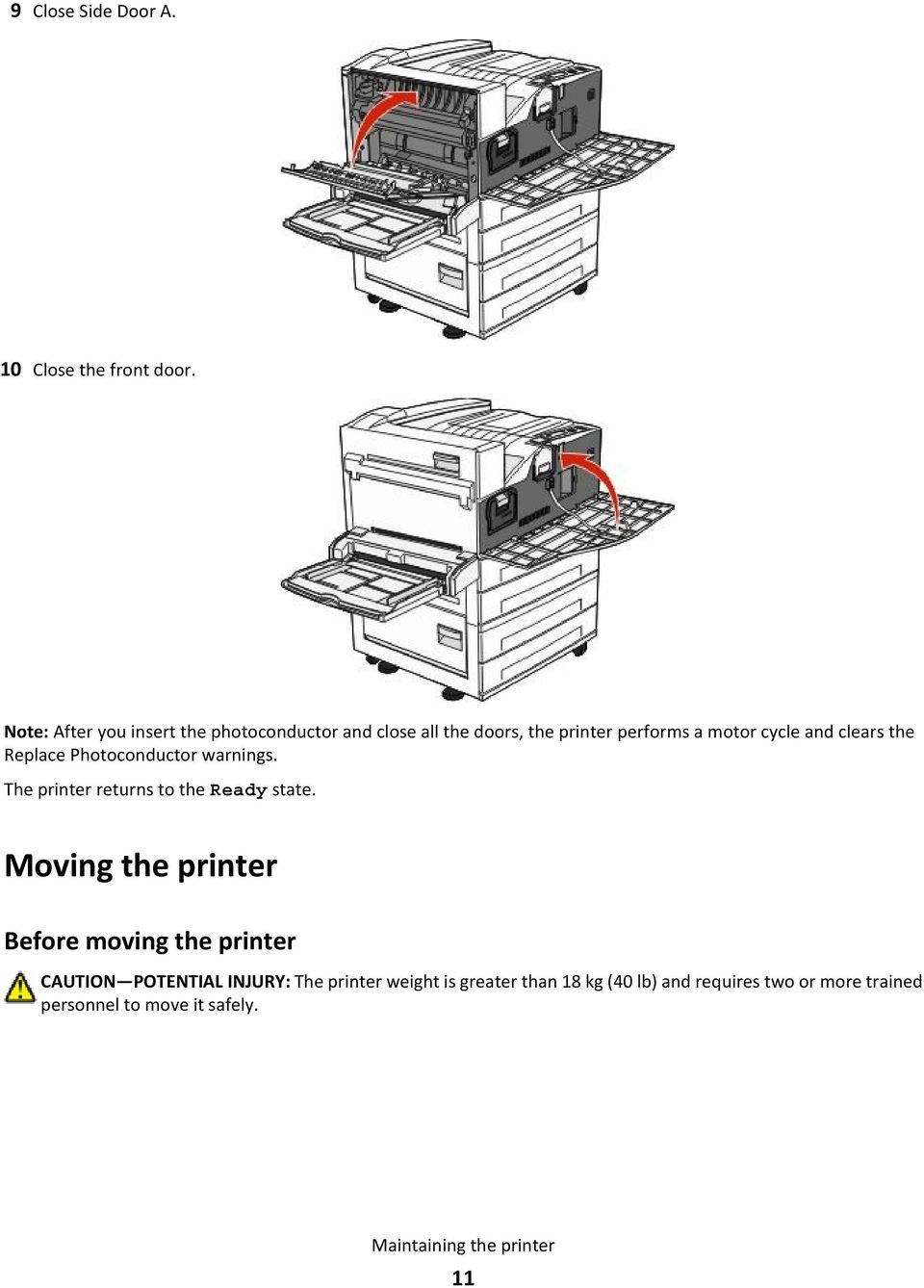 and clears the Replace Photoconductor warnings. The printer returns to the Ready state.
