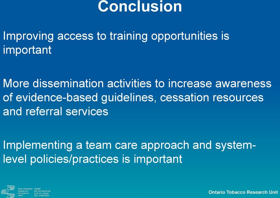 guidelines, cessation resources and referral services Implementing a team
