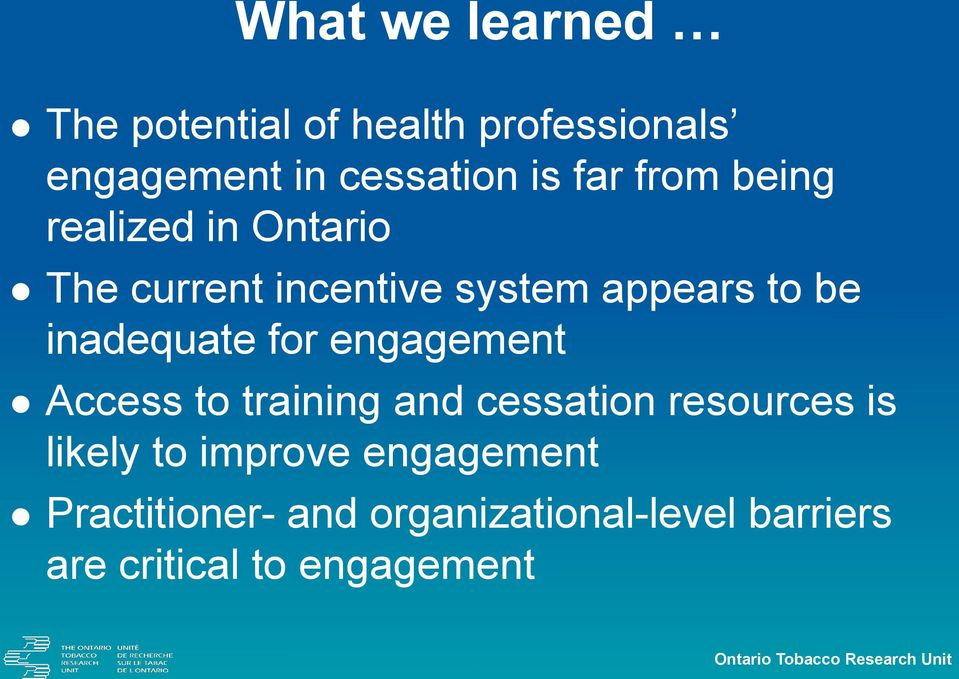 engagement Access to training and cessation resources is likely to improve engagement