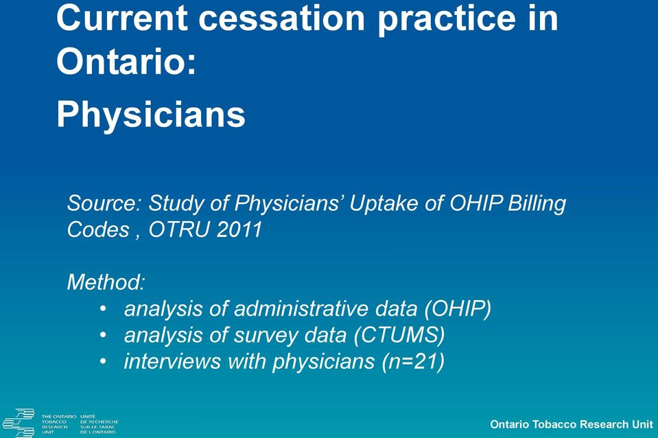 analysis of administrative data (OHIP) analysis of survey data