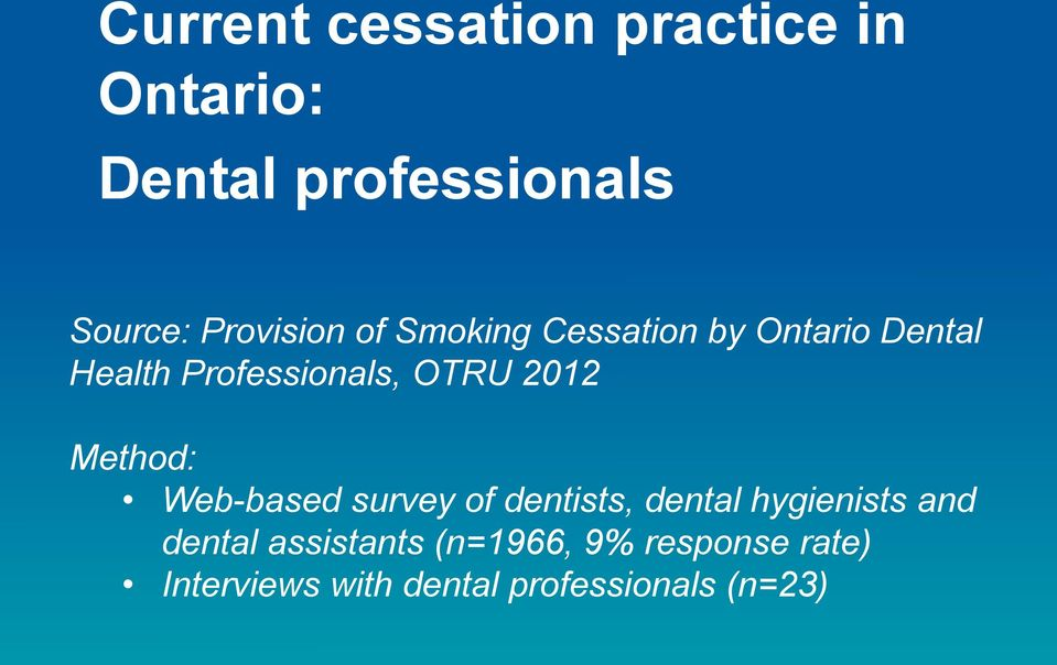 OTRU 2012 Method: Web-based survey of dentists, dental hygienists and