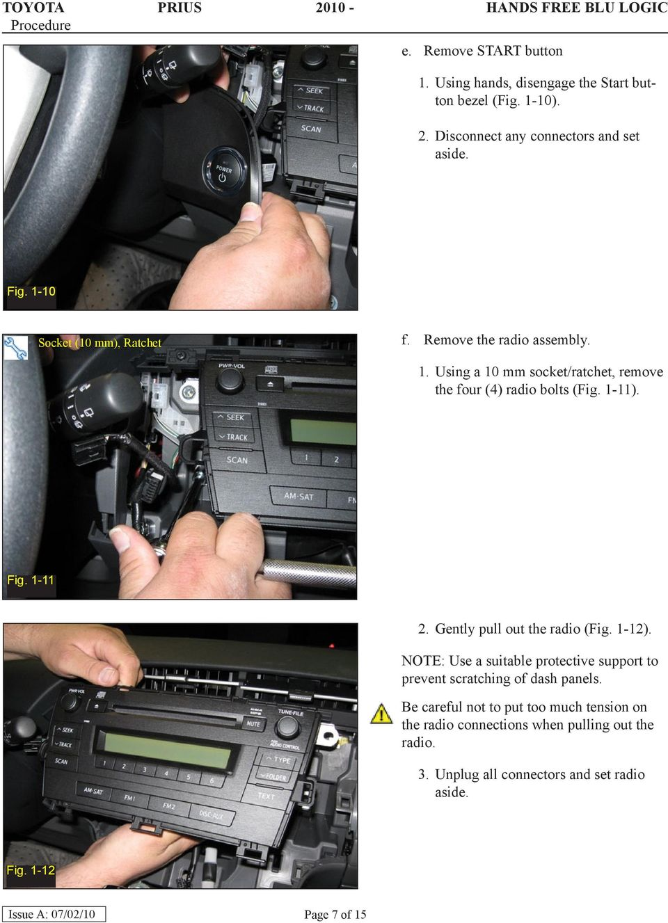 1-11 2. Gently pull out the radio (Fig. 1-12). NOTE: Use a suitable protective support to prevent scratching of dash panels.