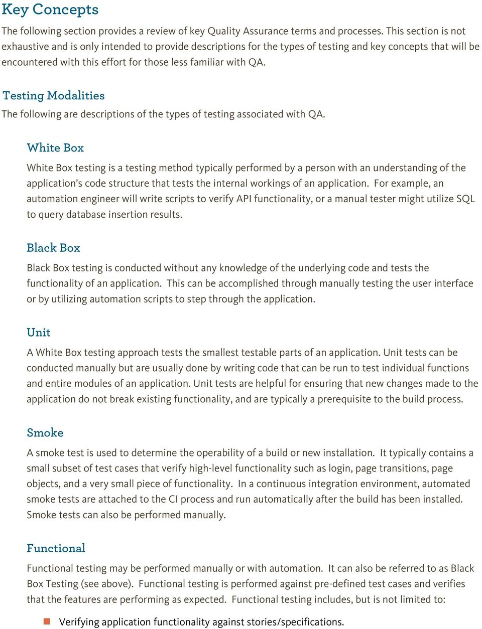 Testing Modalities The following are descriptions of the types of testing associated with QA.