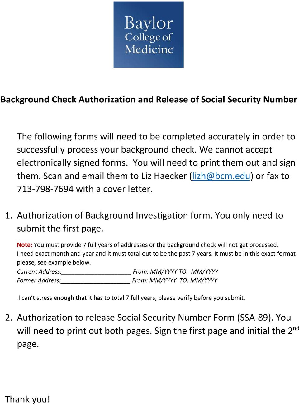 Authorization of Background Investigation form. You only need to submit the first page. Note: You must provide 7 full years of addresses or the background check will not get processed.