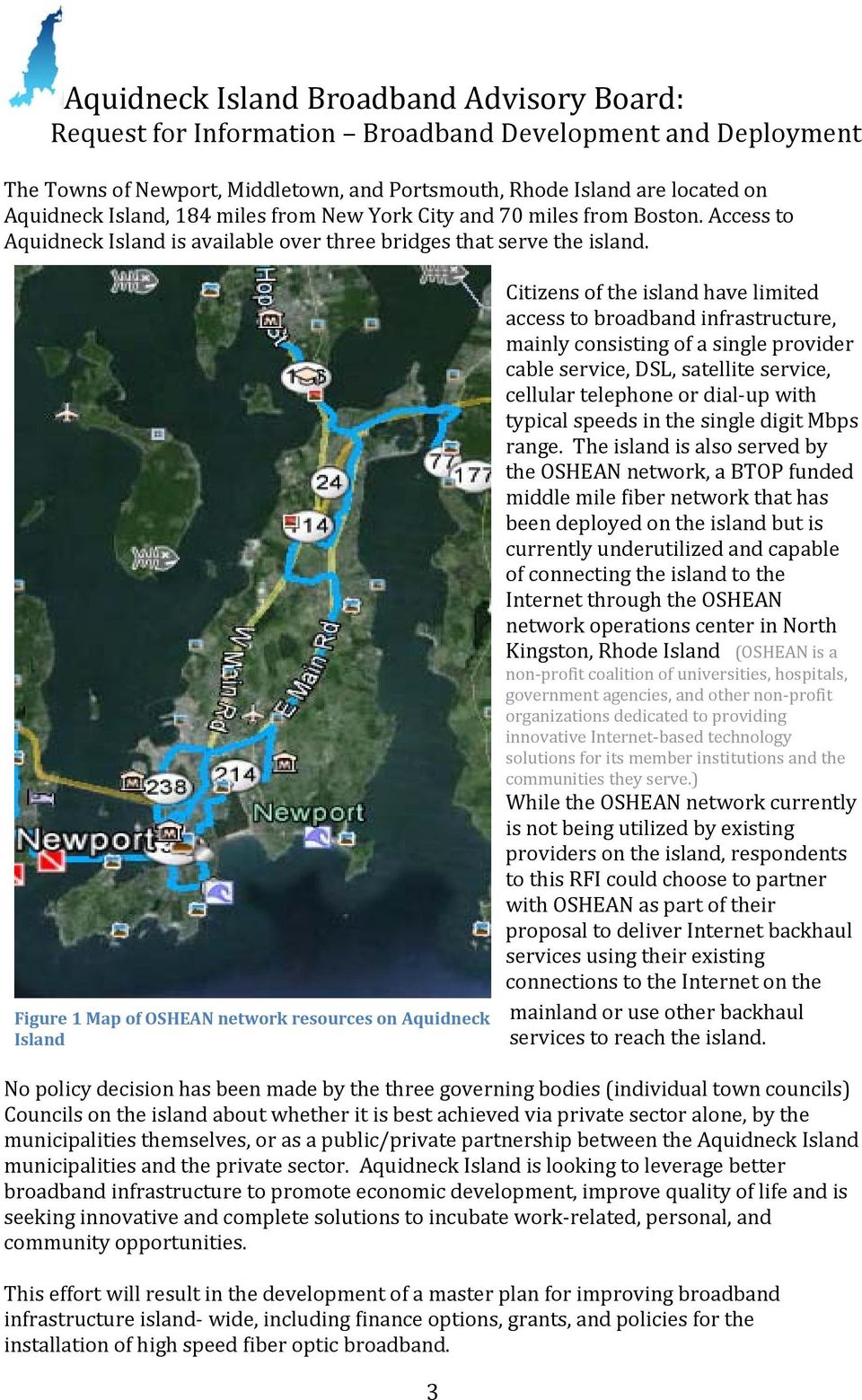 Figure 1 Map of OSHEAN network resources on Aquidneck Island Citizens of the island have limited access to broadband infrastructure, mainly consisting of a single provider cable service, DSL,