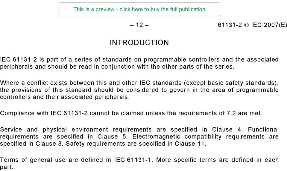Where a conflict exists between this and other IEC standards (except basic safety standards), the provisions of this standard should be considered to govern in the area of programmable controllers