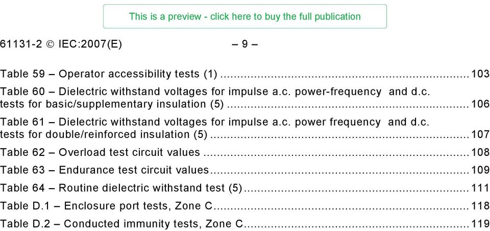 ..107 Table 62 Overload test circuit values...108 Table 63 Endurance test circuit values...109 Table 64 Routine dielectric withstand test (5).