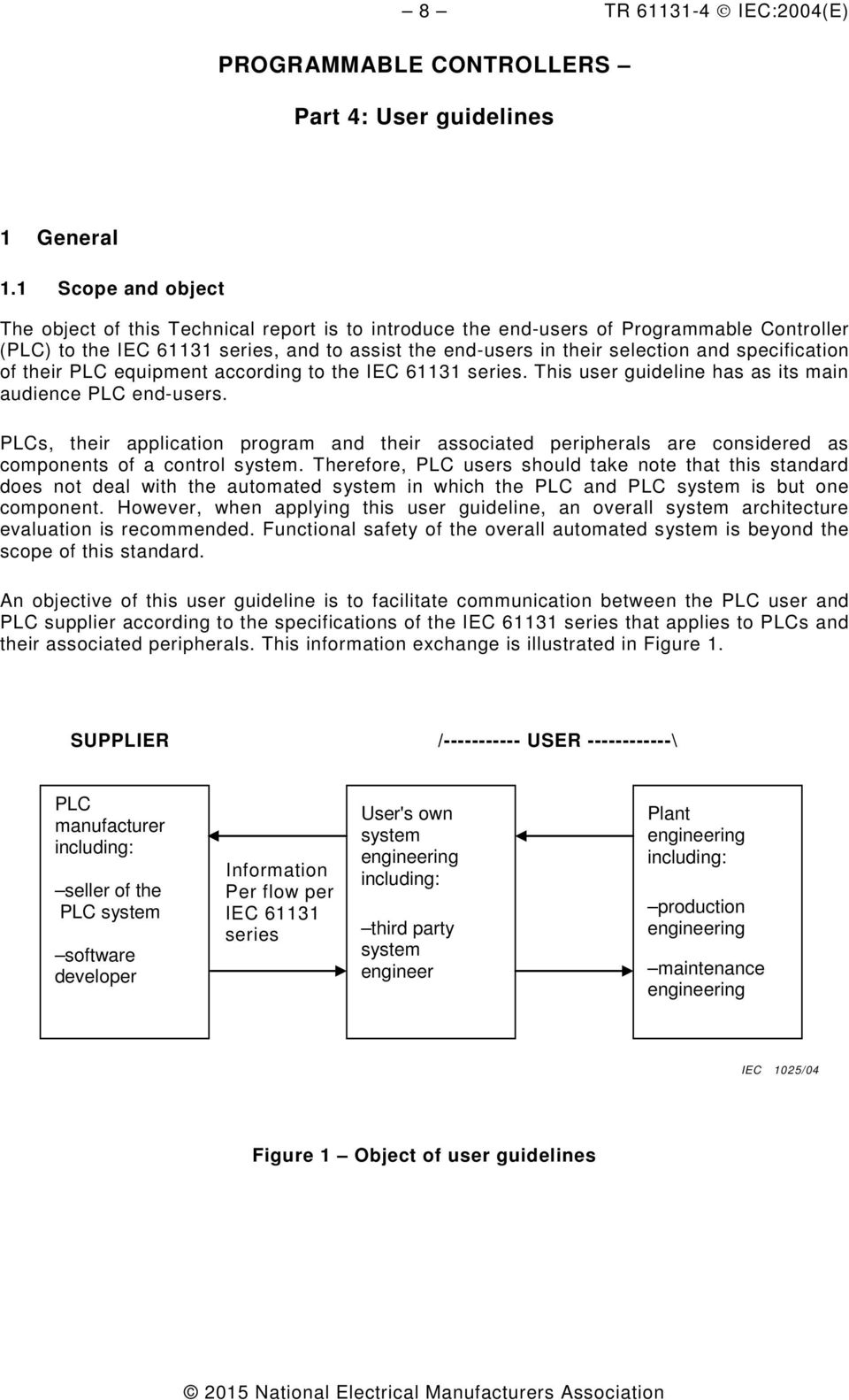 specification of their PLC equipment according to the IEC 61131 series. This user guideline has as its main audience PLC end-users.